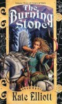 The Burning Stone: Crown of Stars #3 - Kate Elliott