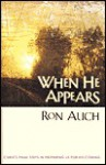 When He Appears - Ron Auch
