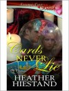Cards Never Lie - Heather Hiestand