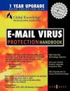 E-mail Virus Protection Handbook: Protect Your E-mail from Trojan Horses, Viruses, and Mobile Code Attacks - Syngress Media Inc, Syngress Publishing, Brian Bagnall