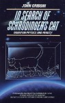 In Search of Schrödinger's Cat: Quantum Physics and Reality - John Gribbin