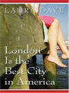 London Is the Best City in America - Laura Dave