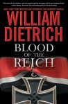 Blood of the Reich: A Novel - William Dietrich