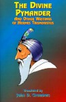 The Divine Pymander: And Other Writings of Hermes Trismegistus - John D. Chambers, Paul Tice