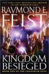 A Kingdom Besieged (The Chaoswar Saga #1) - Raymond E. Feist
