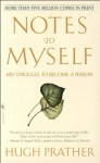 Notes to Myself: My Struggle to Become a Person - Hugh Prather