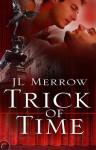 Trick of Time - J.L. Merrow, Fleet Cooper
