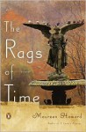 The Rags of Time: A Novel - Maureen Howard