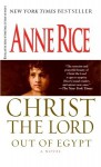 Christ the Lord: Out of Egypt (Broché) - Anne Rice