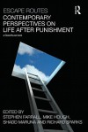 Escape Routes: Contemporary Perspectives on Life After Punishment - Stephen Farrall, Richard Sparks, Shadd Maruna, Mike Hough