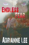 Endless Fear - Adrianne Lee