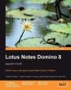 Lotus Notes Domino 8: Upgrader's Guide - Barry Rosen, Bennie Gibson