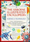The Usborne Illustrated Encyclopedia: Science & Technology - Lisa Watts