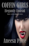 Elegantly Undead - Aneesa Price