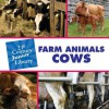 Farm Animals: Cows - Cecilia Minden