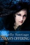 Zerah's Offering - Isabelle Santiago