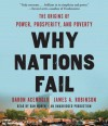 Why Nations Fail: The Origins of Power, Prosperity, and Poverty (Audio) - Daron Acemoğlu, Dan Woren, James Robinson