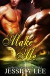 Make Me - Jessica Lee
