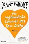 Der unglaubliche Sommer des Tom Ditto: Roman - Danny Wallace, Jörn Ingwersen