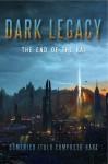 Dark Legacy: The End of the Kai (The Legacy Cycle, #0.5) - Domenico Italo Composto-Hart