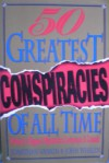 The Fifty Greatest Conspiracies of All Time: History's Biggest Mysteries, Coverups, and Cabals - Jonathan Vankin, John Whalen