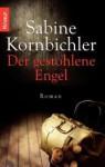 Der gestohlene Engel - Sabine Kornbichler