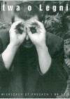Bitwa o Legnicę 1996 - 2003 : w 14 wierszach, 27 prozach i 66 zdjęciach - Tomasz Majeran, Tadeusz Pióro, Bohdan Zadura, Wojciech Bonowicz, Andrzej Sosnowski, Bogusław Kierc, Anna Podczaszy, Darek Foks, Marcin Świetlicki, Maciej Malicki, Mariusz Grzebalski, Marta Podgórnik, Jerzy Jarniewicz, Lech Janerka, Piotr Sommer, Julia Fiedorczuk, Dariusz
