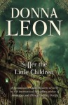 Suffer the Little Children - Donna Leon