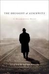 The Druggist of Auschwitz - Dieter Schlesak