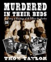 Murdered In Their Beds (Dead Men Do Tell Tales) - Troy Taylor