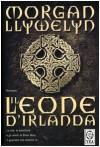 Il leone d'Irlanda - Morgan Llywelyn, P. Rognoni