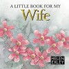 A Little Book for My Wife - Helen Exley