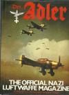 Der Adler: The Official Nazi Luftwaffe Magazine - S.L. Mayer, Masami Tokoi