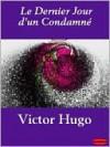 Le Dernier Jour d'un Condamn - Victor Hugo