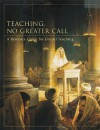 Teaching, No Greater Call - The Church of Jesus Christ of Latter-day Saints