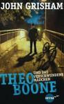 Theo Boone und das verschwundene Mädchen: Band 2 (Heyne fliegt) (German Edition) - John Grisham, Imke Walsh-Araya