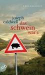 Das Schwein war's - Joseph Caldwell, Irmhild Brandstädter, Otto Brandstädter