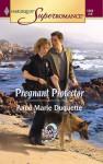 Pregnant Protector - Anne Marie Duquette