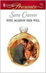 Wife Against Her Will (Harlequin Presents, #2544) - Sara Craven