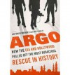 ARGO:By Antonio Mendez, Matt Baglio{Argo}: How the CIA and Hollywood Pulled Off the Most Audacious Rescue in History [argo] - Antonio Mendez, Matt Baglio