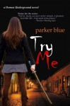 Try Me (Demon Underground #2) - Parker Blue