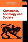 Communes, Sociology and Society - Philip Abrams, Andrew McCulloch, Sheila Abrams, Pat Gore