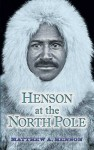 Henson at the North Pole - Matthew Henson, Robert Peary, Booker T. Washington