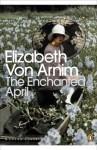 The Enchanted April (Penguin Modern Classics) - Elizabeth von Arnim, Salley Vickers