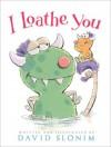 I Loathe You - David Slonim