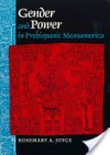 Gender And Power In Prehispanic Mesoamerica - Rosemary A. Joyce