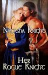 Her Rogue Knight - Natasha Knight