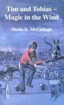 Tim And Tobias: Magic In The Wind - Sheila K. McCullagh