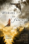 Worlds of Fantasy: The Best of Fantasy Magazine SC - Jeffrey Ford, Cat Rambo, Catherynne M. Valente, Holly Phillips, Ekaterina Sedia, Lisa Mantchev, Sean Wallace