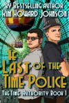 The Last of the Time Police - Kim Howard Johnson